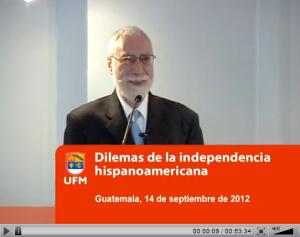 Dilemas de la independencia hispanoamericana por Carlos Sabino