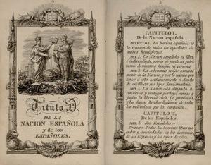 La Constitución de 1812, una de las primeras constituciones escritas de la historia y una de las más liberales de su tiempo, proclamaba en su art. 1º