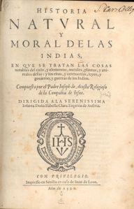 Historia natural y moral de las Indias (1590), obra de José de Acosta.