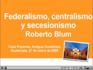 federalismo, centralismo y secesionismo
