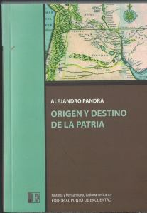 """Portada del libro """"Origen y destino de la patria"""", de Alejandro Pandra (Editorial Punto de Encuentro)."""
