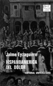 "Portada de ""Hispanoamérica del dolor"", de Jaime Eyzaguirre"